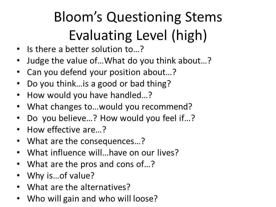 Bloom's Questioning Stems Evaluating Level (high)