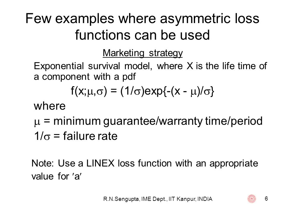 Few examples where asymmetric loss functions can be used