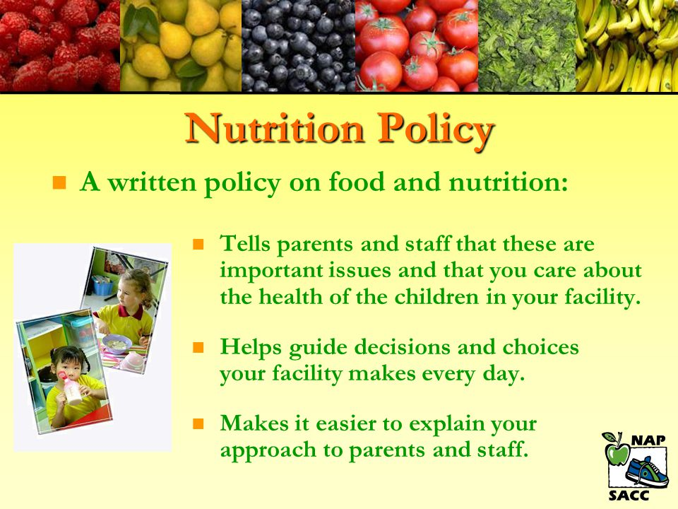 Nutrition Policy A written policy on food and nutrition: