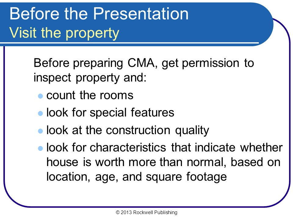 Before the Presentation Visit the property
