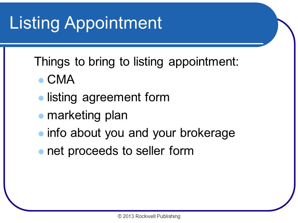 Listing Appointment Things to bring to listing appointment: CMA