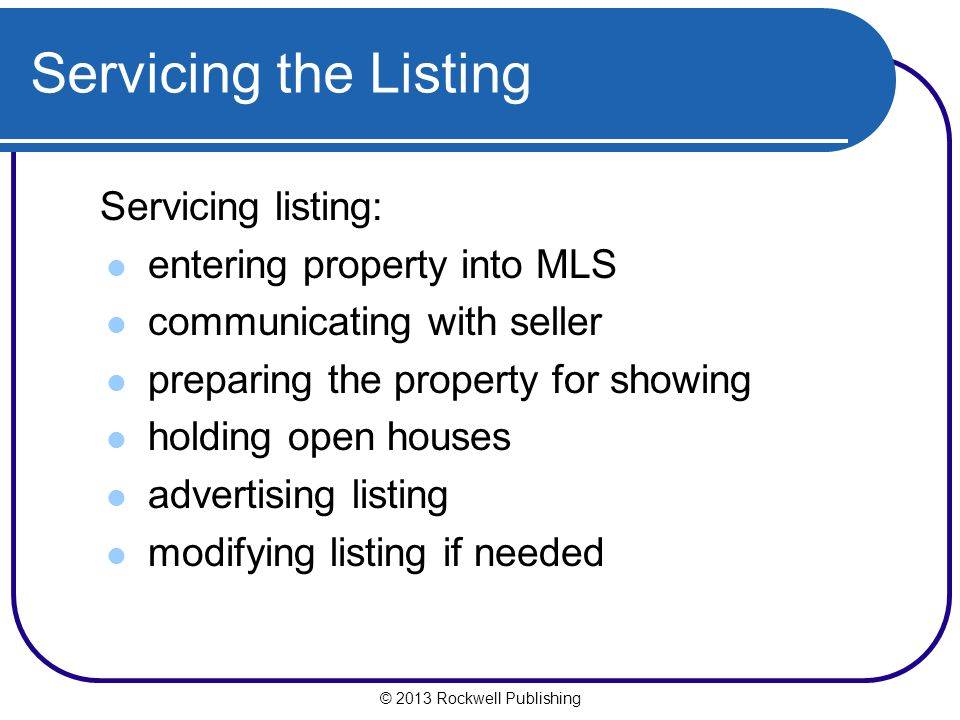 Servicing the Listing Servicing listing: entering property into MLS