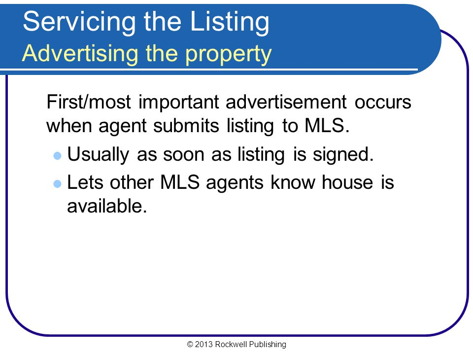 Servicing the Listing Advertising the property