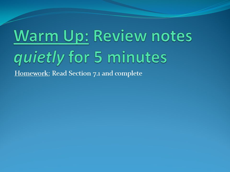 Warm Up: Review notes quietly for 5 minutes
