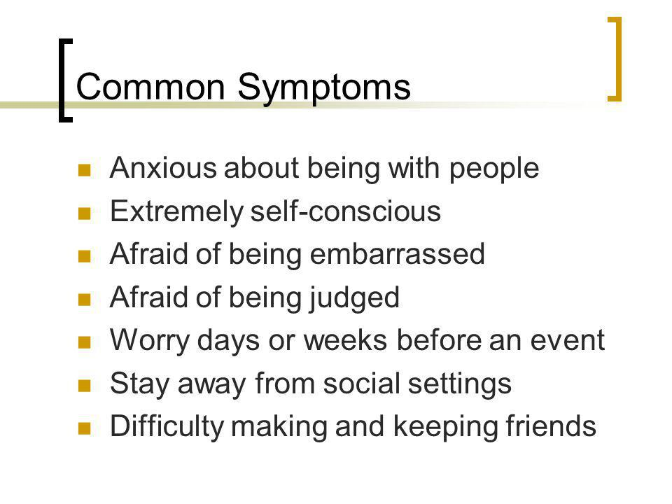 Common Symptoms Anxious about being with people