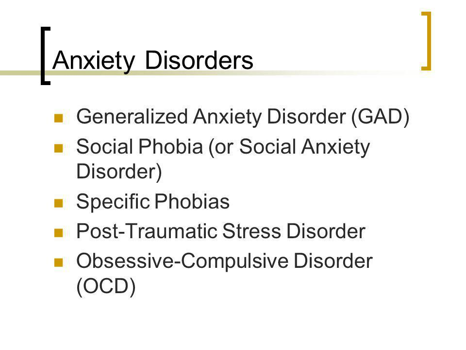 Anxiety Disorders Generalized Anxiety Disorder (GAD)