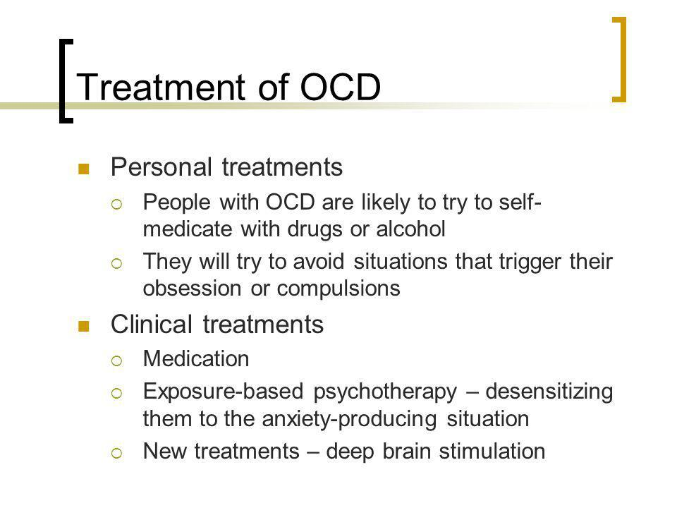 Treatment of OCD Personal treatments Clinical treatments