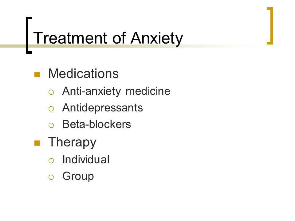 Treatment of Anxiety Medications Therapy Anti-anxiety medicine
