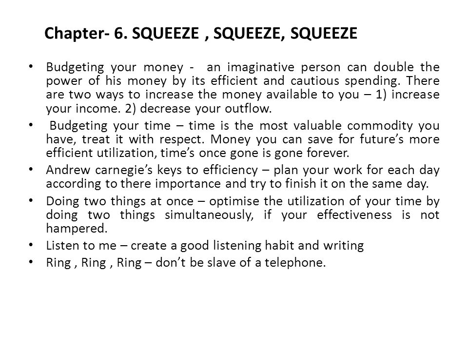 Chapter- 6. SQUEEZE , SQUEEZE, SQUEEZE