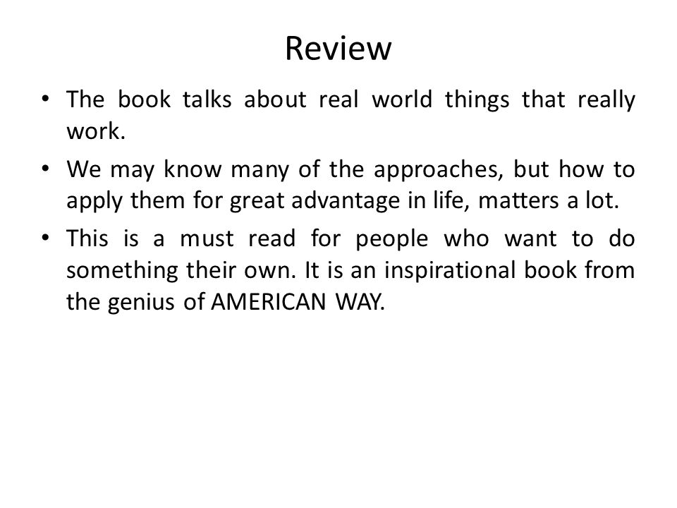 Review The book talks about real world things that really work.