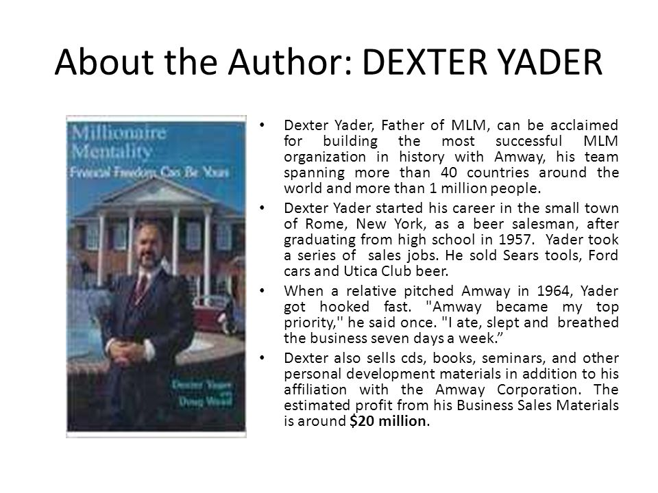 About the Author: DEXTER YADER