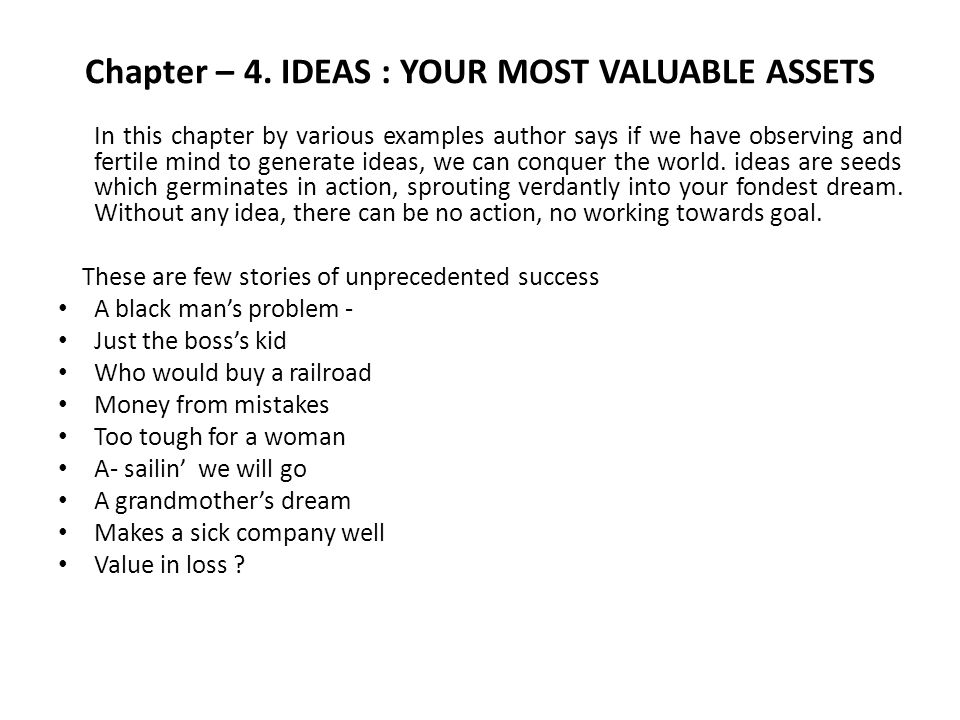 Chapter – 4. IDEAS : YOUR MOST VALUABLE ASSETS