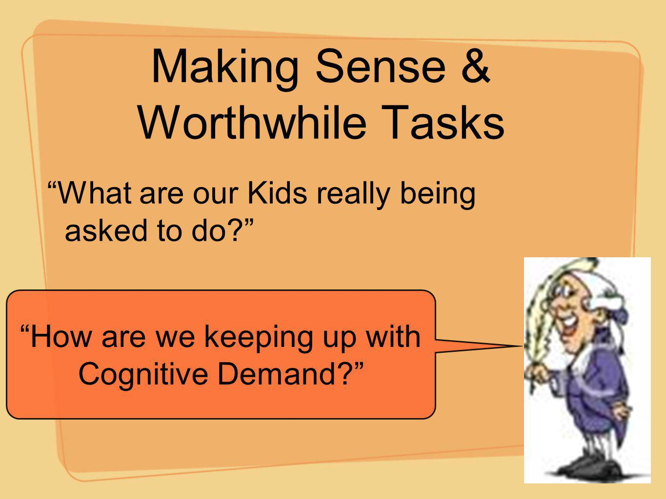 Making Sense & Worthwhile Tasks