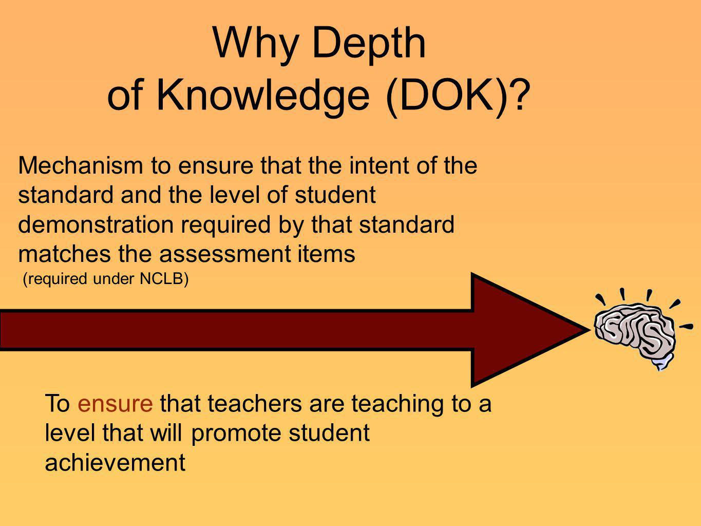 Why Depth of Knowledge (DOK)