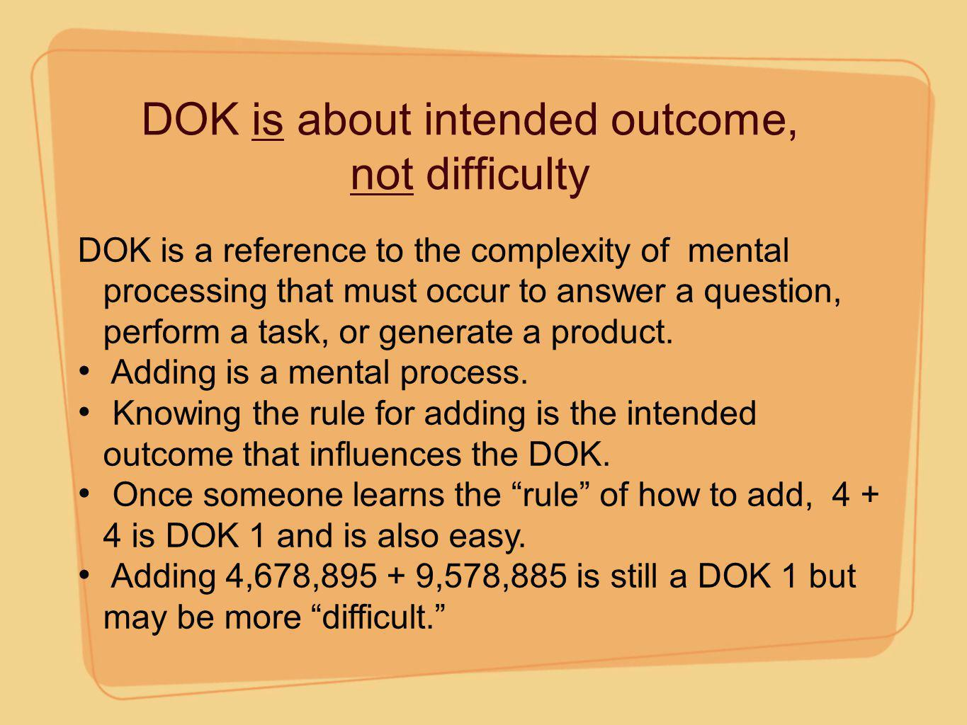 DOK is about intended outcome, not difficulty