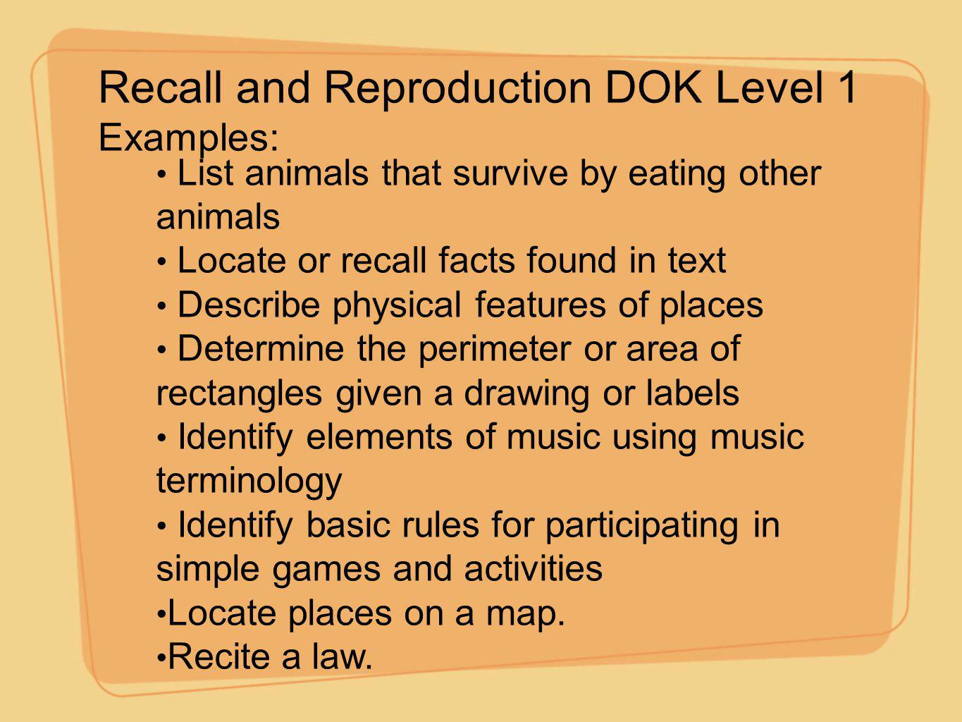 Recall and Reproduction DOK Level 1 Examples: