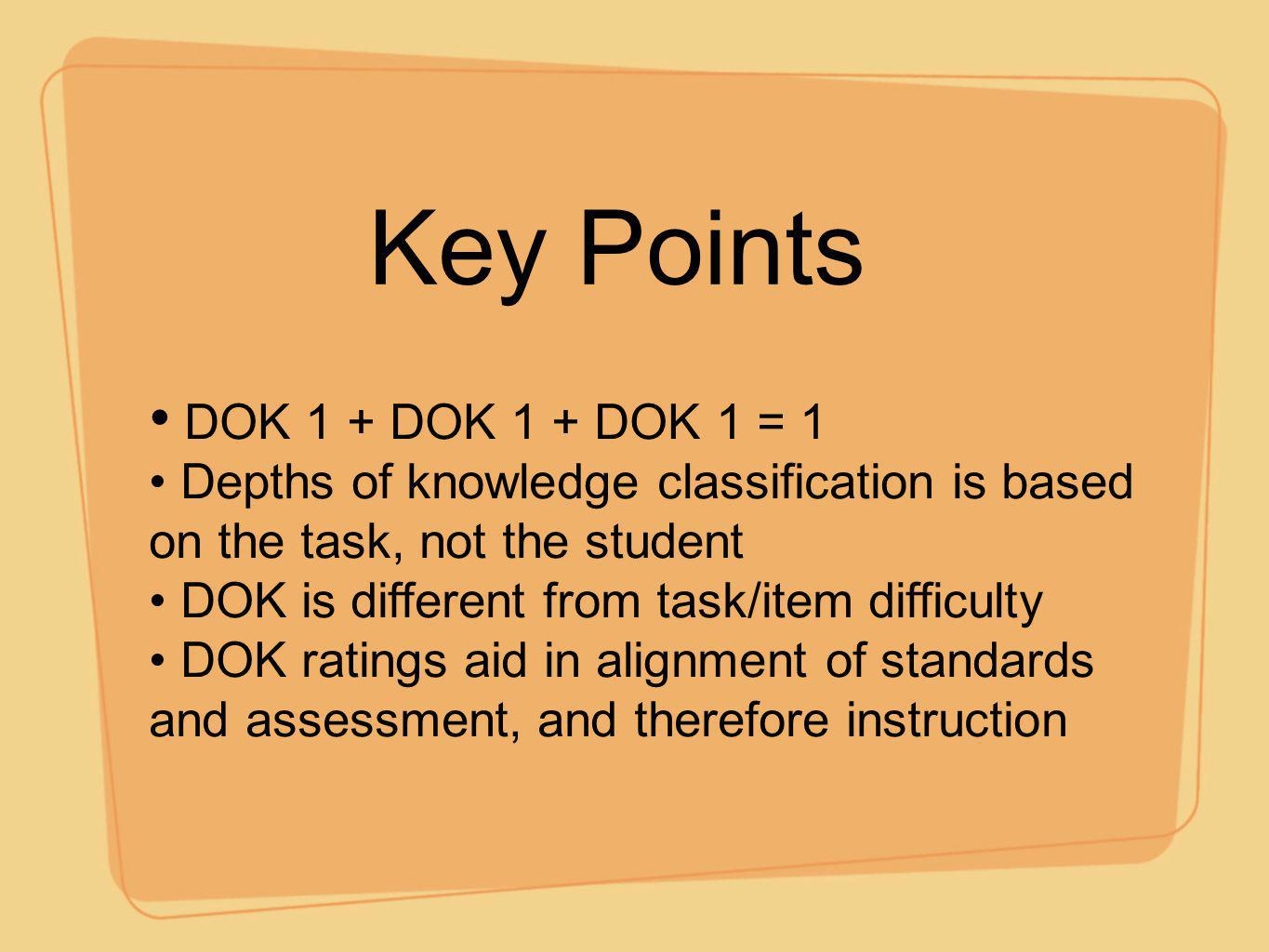 Key Points DOK 1 + DOK 1 + DOK 1 = 1