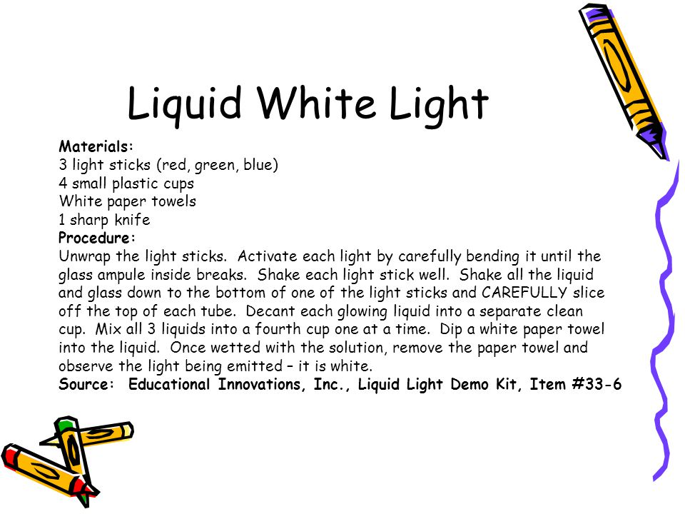 Liquid White Light Materials: 3 light sticks (red, green, blue)