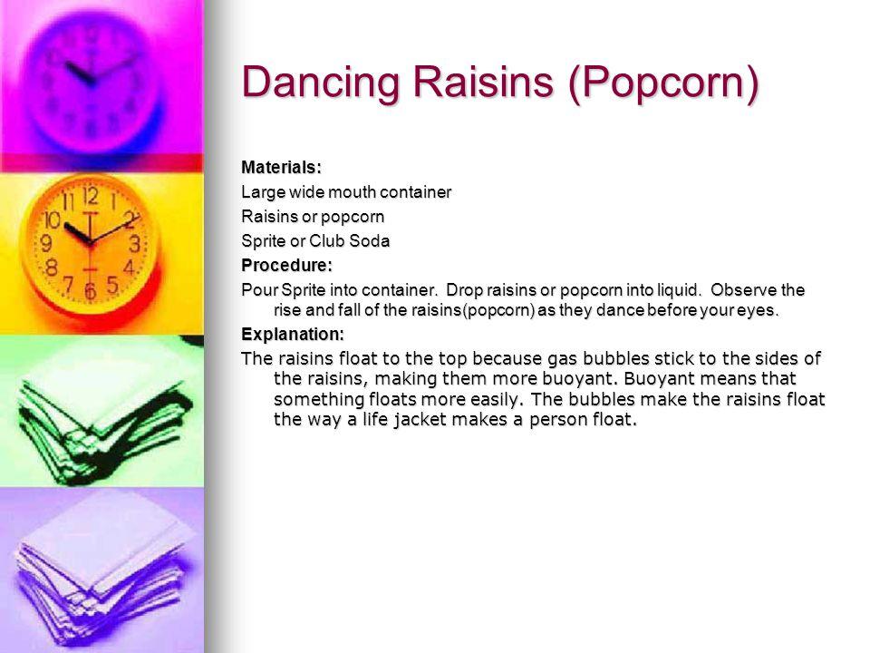 Dancing Raisins (Popcorn)