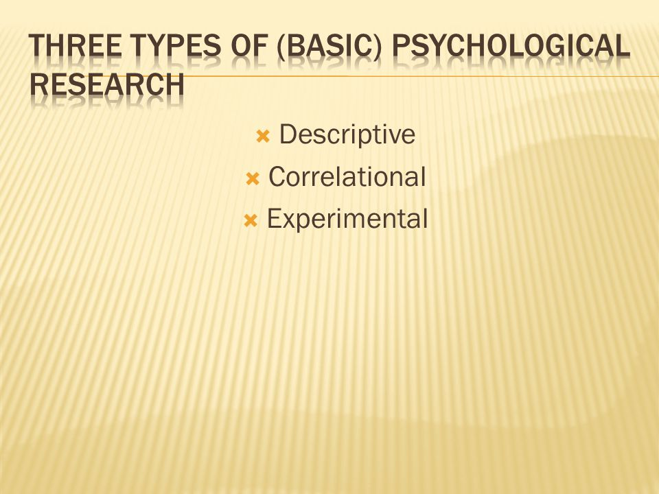Three Types of (Basic) Psychological Research
