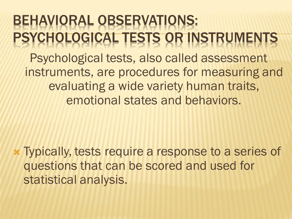 Behavioral Observations: Psychological Tests or Instruments