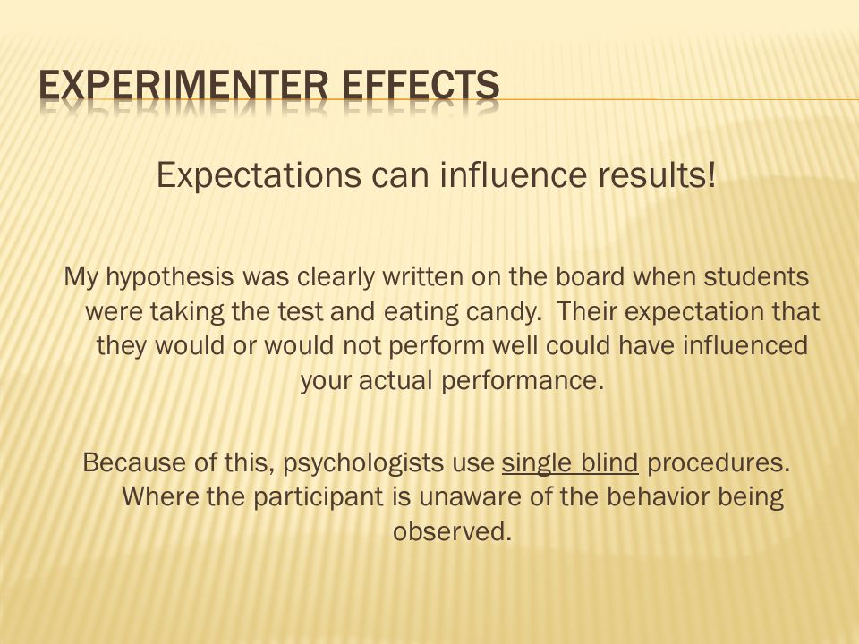Expectations can influence results!