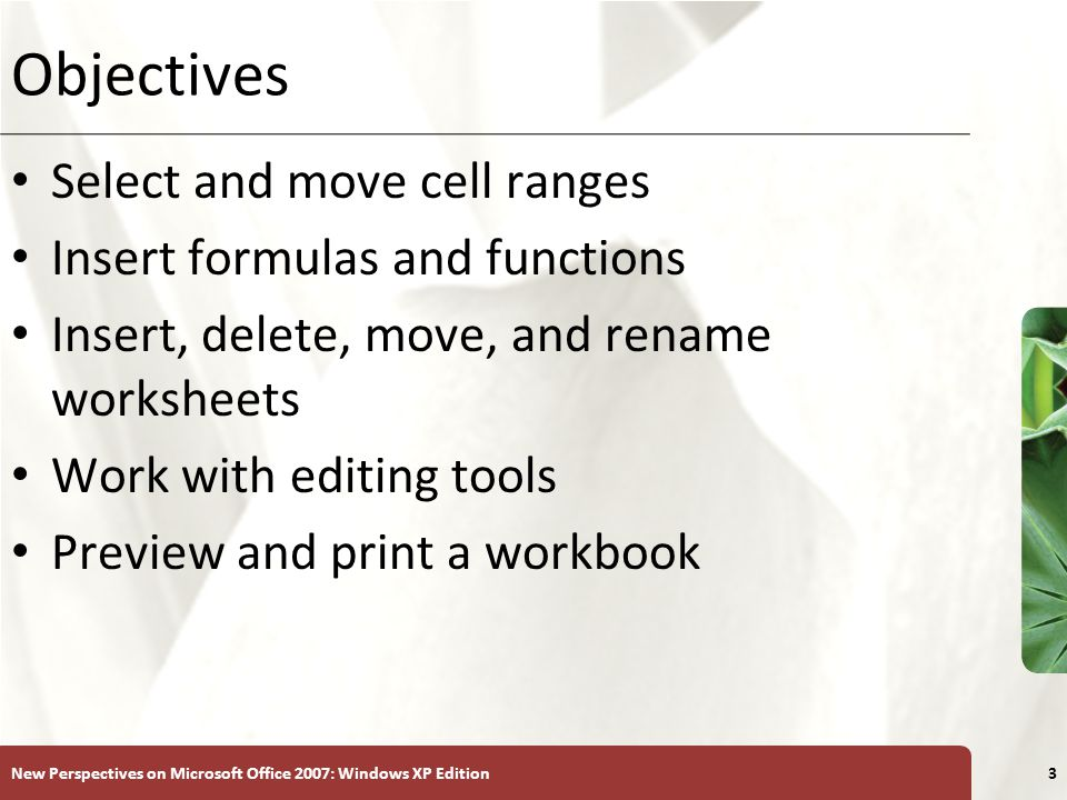 Objectives Select and move cell ranges Insert formulas and functions