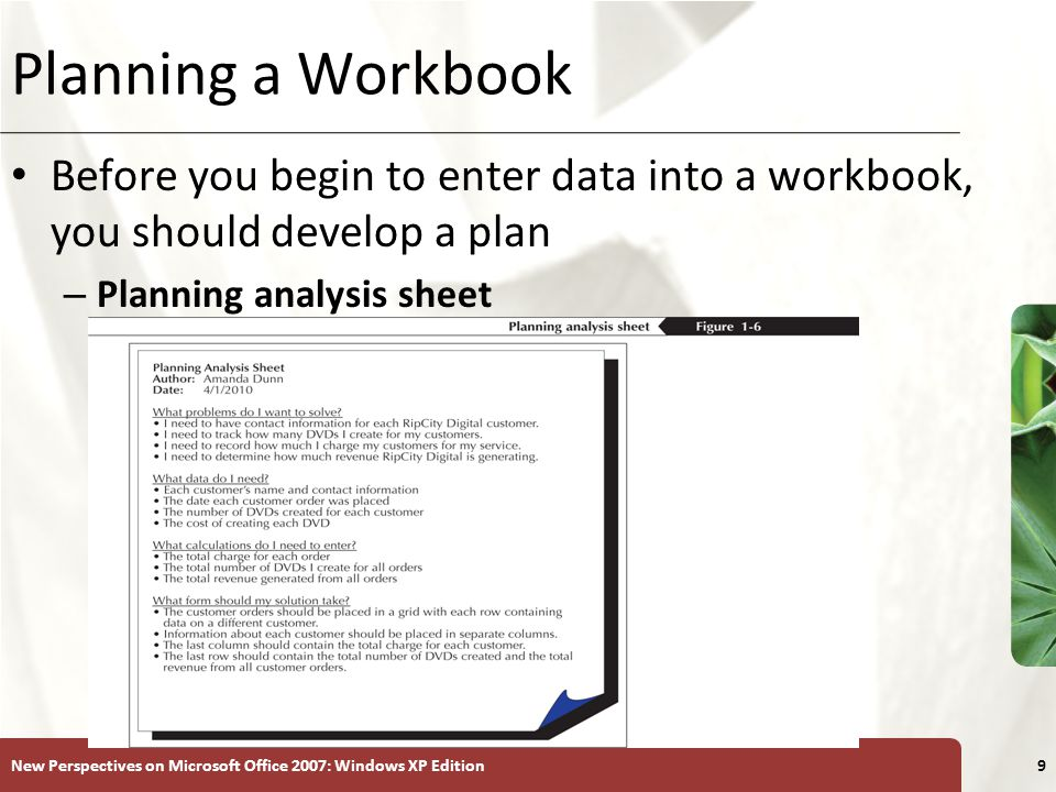 Planning a Workbook Before you begin to enter data into a workbook, you should develop a plan. Planning analysis sheet.