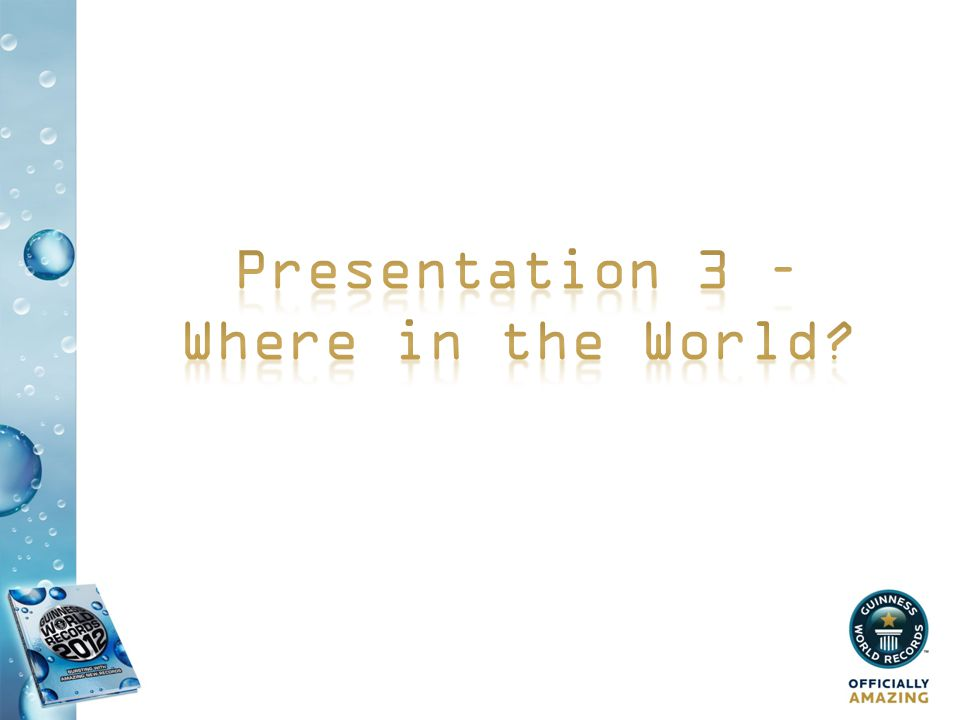 Presentation 3 – Where in the World