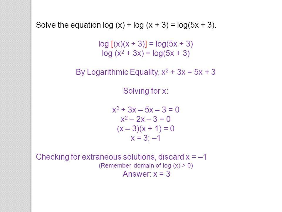 Solve the equation log (x) + log (x + 3) = log(5x + 3).