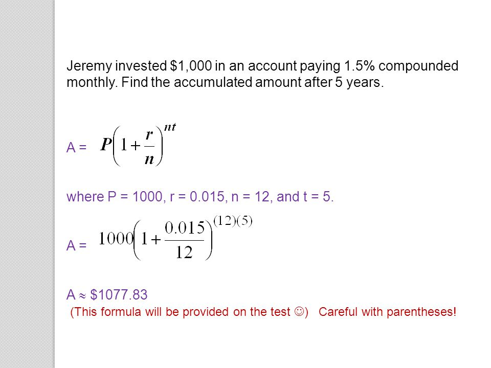 Jeremy invested $1,000 in an account paying 1. 5% compounded monthly