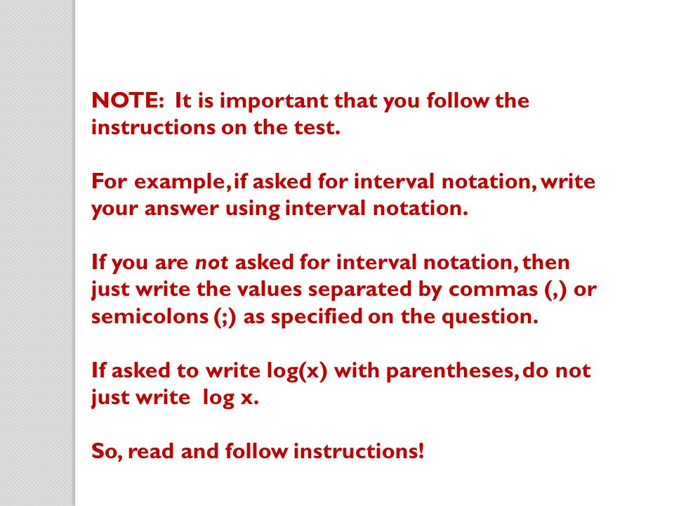NOTE: It is important that you follow the instructions on the test.