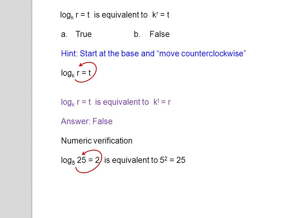 logk r = t is equivalent to kr = t