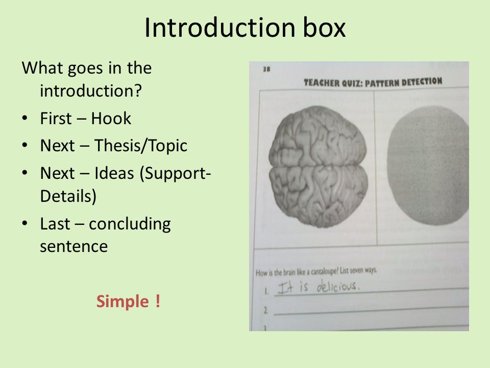 Introduction box What goes in the introduction First – Hook