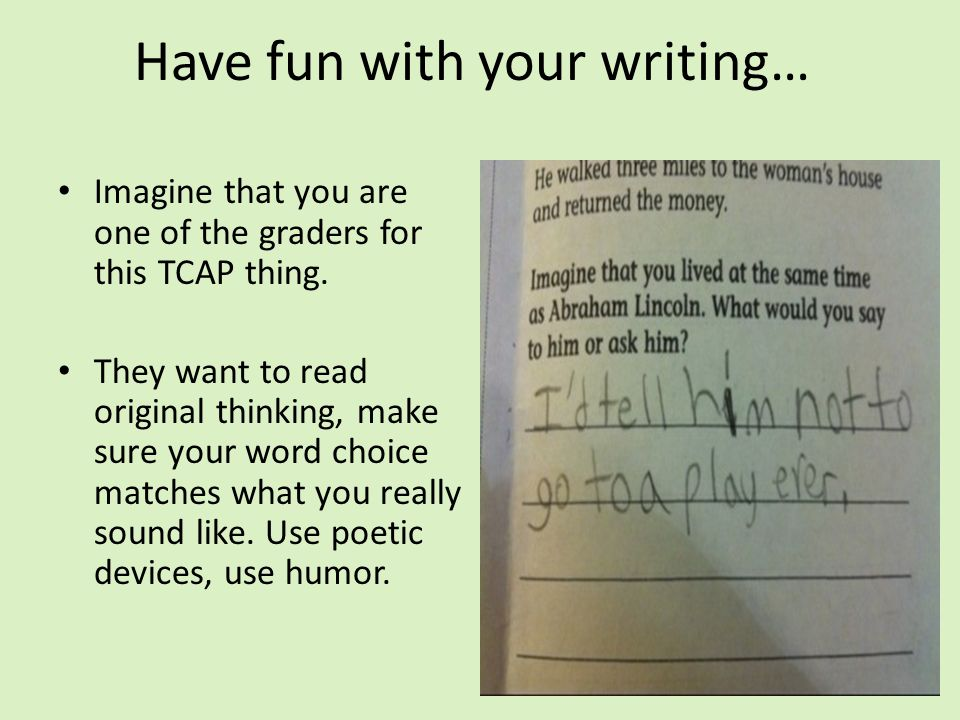 Have fun with your writing…