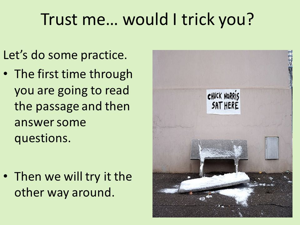 Trust me… would I trick you