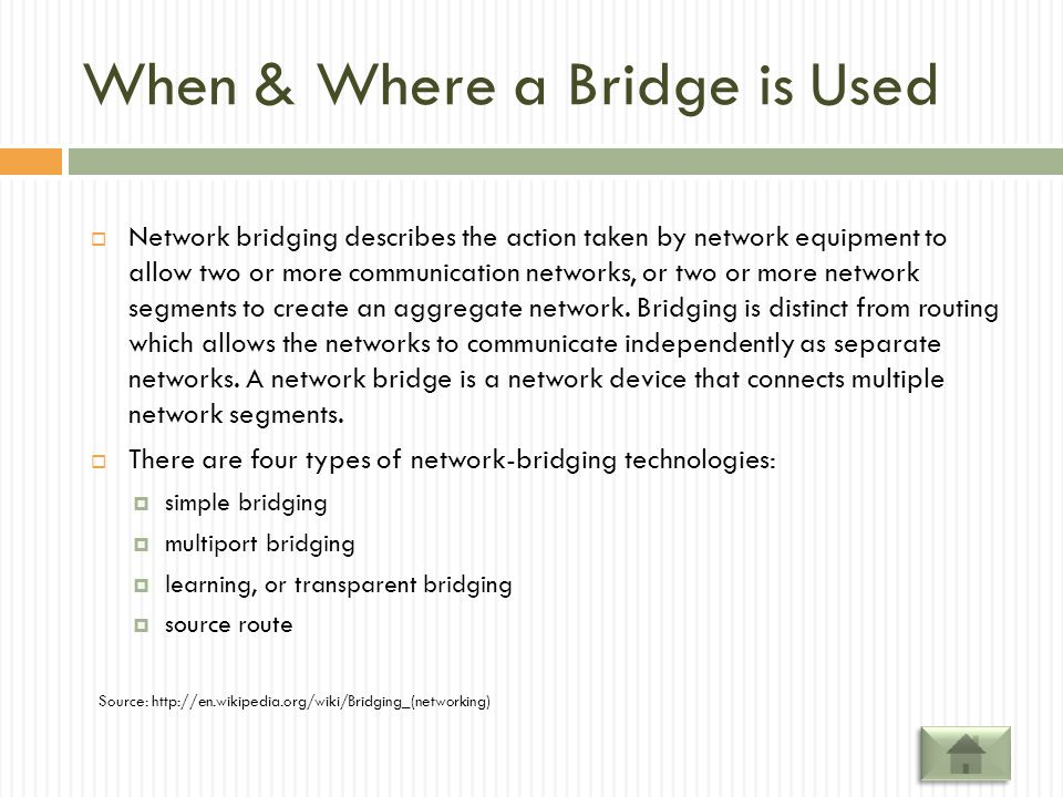 When & Where a Bridge is Used