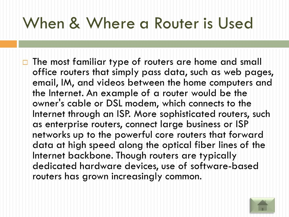 When & Where a Router is Used