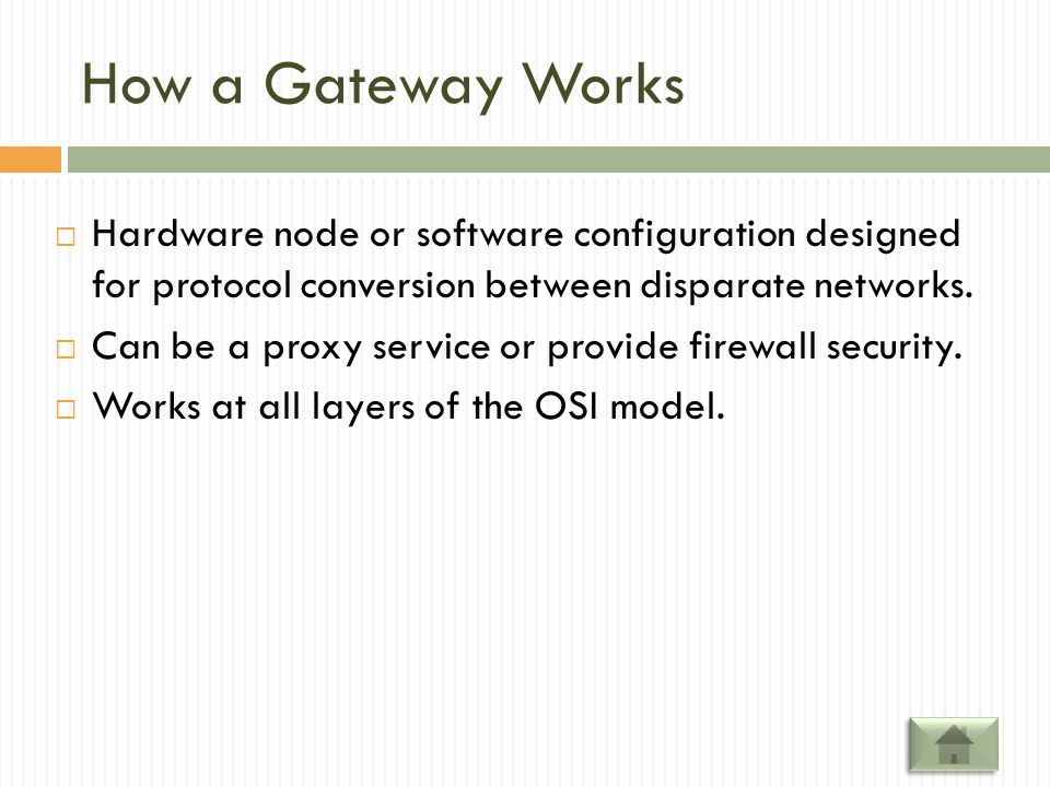 How a Gateway Works Hardware node or software configuration designed for protocol conversion between disparate networks.
