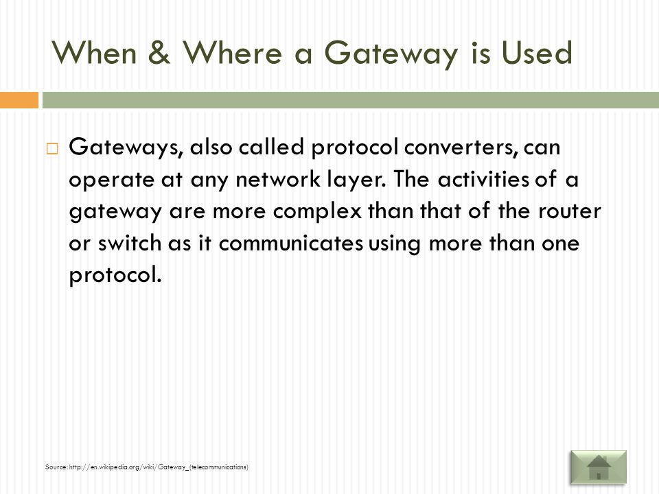 When & Where a Gateway is Used