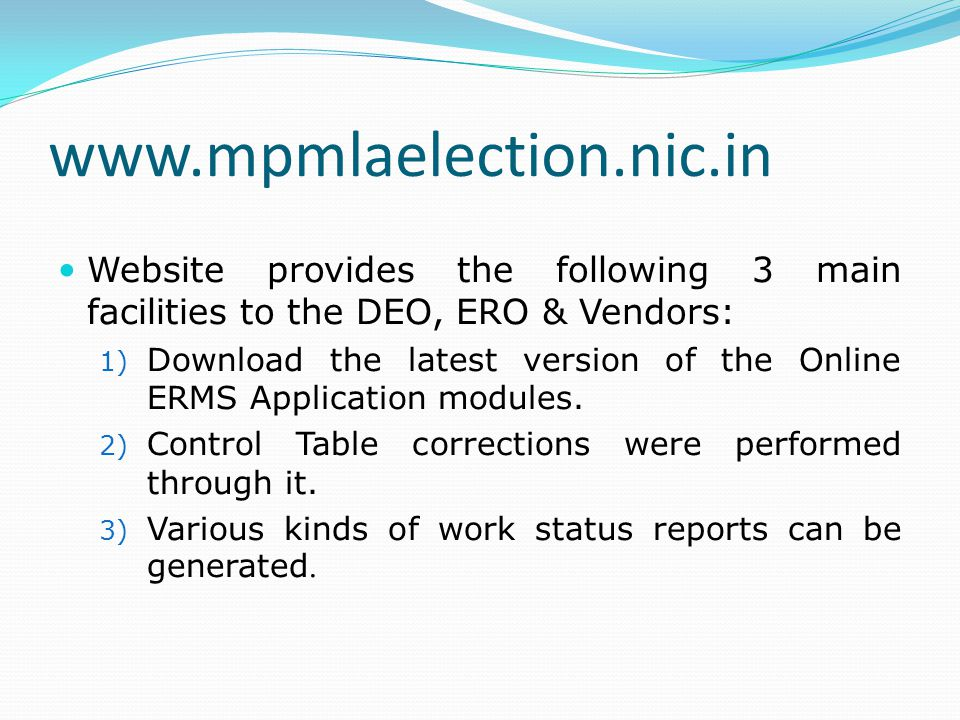 www.mpmlaelection.nic.in Website provides the following 3 main facilities to the DEO, ERO & Vendors: