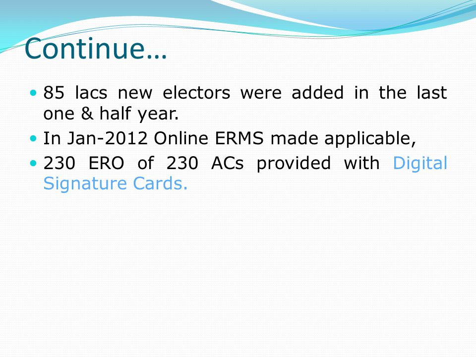 Continue… 85 lacs new electors were added in the last one & half year.