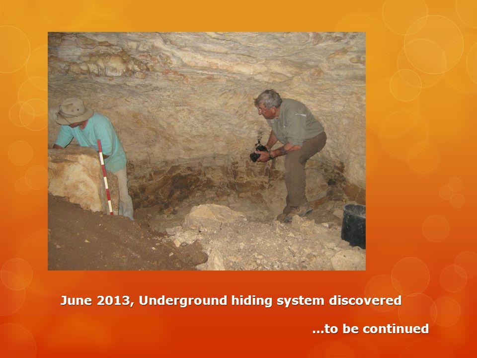 June 2013, Underground hiding system discovered