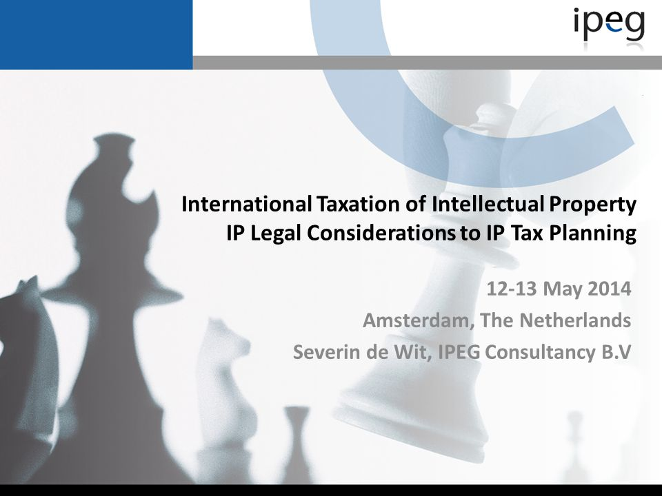 International Taxation of Intellectual Property IP Legal Considerations to IP Tax Planning