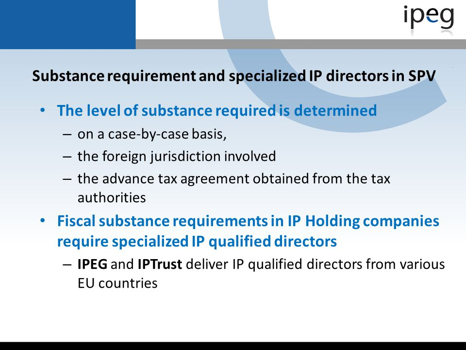 Substance requirement and specialized IP directors in SPV