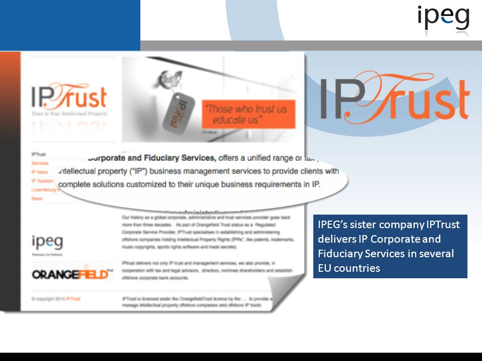 IPEG's sister company IPTrust delivers IP Corporate and Fiduciary Services in several EU countries