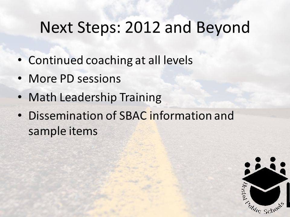 Next Steps: 2012 and Beyond Continued coaching at all levels