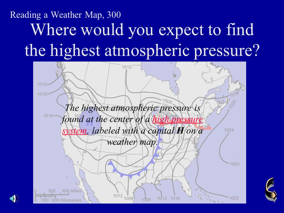 Where would you expect to find the highest atmospheric pressure