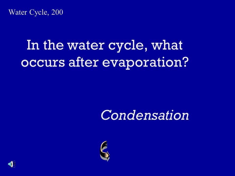 In the water cycle, what occurs after evaporation