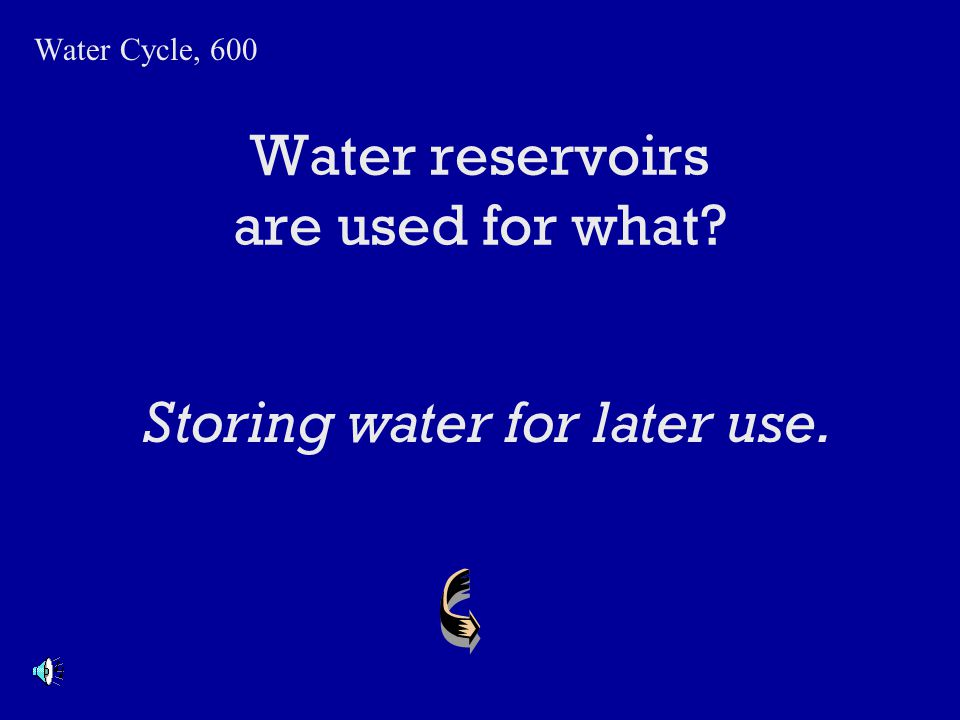 Water reservoirs are used for what